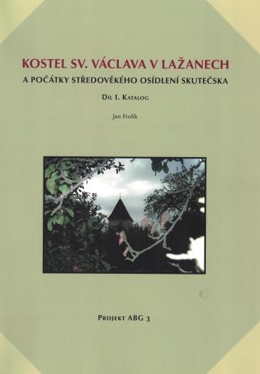 Kostel sv. Václava v Lažanech a počátky středověkého osídlení Skutečska