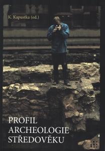 Profil archeologie středověku: studie věnované Janu Frolíkovi