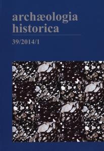 Archaeologia historica 39/1,2 2014