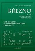 Březno und germanische Siedlungen der jüngeren Völkerwanderungszeit in Böhmen