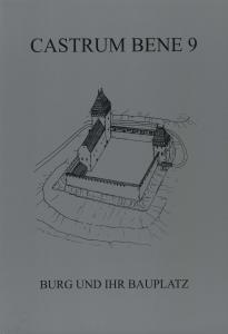 Castrum Bene 9: Burg und Ihr Bauplatz