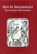 Iron in Archaeology. Early European Blacksmiths