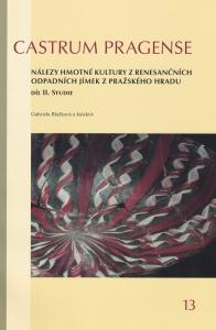 Katalog hmotné kultury z renesančních odpadních jímek z Pražského hradu. Díl II. Studie