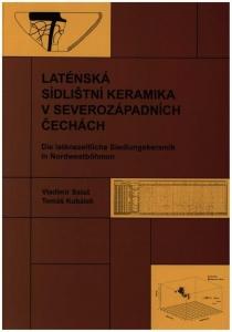 Laténská sídlištní keramika v severozápadních Čechách. Die latènezeitliche Siedlungskeramik in Nordwestböhmen