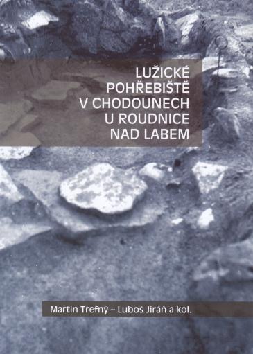 Lužické pohřebiště v Chodounech u Roudnice nad Labem