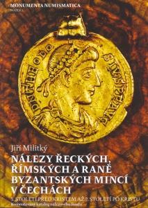 Nálezy řeckých, římských a raně byzantských mincí v Čechách. 5. století před Kristem až. 7. století po Kristu. Komentovaný katalog nálezového fondu