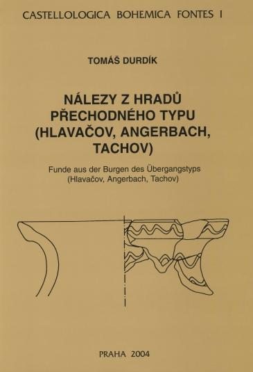 Nálezy z hradů přechodného typu (Hlavačov, Angerbach, Tachov)