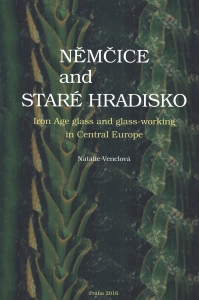 Němčice and Staré Hradisko. Iron Age glass and glass-working in Central Europe