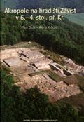 Památky archeologické – Supplementum 19 – Akropole na hradišti Závist v 6.- 4. stol.