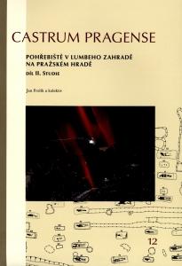 Pohřebiště v Lumbeho zahradě na Pražském hradě. Díl I Katalog, díl II Studie
