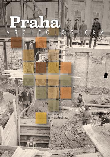 Praha archeologická. Archaeologica Pragensia – Supplementum 3