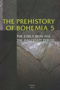 Prehistory of Bohemia 5. The Early Iron Age and the Hallstatt Period