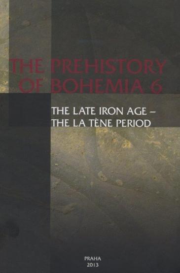 Prehistory of Bohemia 6. The Late Iron Age – The La Tène Period