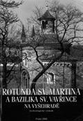 Rotunda sv. Martina a bazilika sv. Vavřince na Vyšehradě