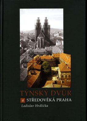 Týnský dvůr a středověká Praha. Archeologický výzkum 1976-1986