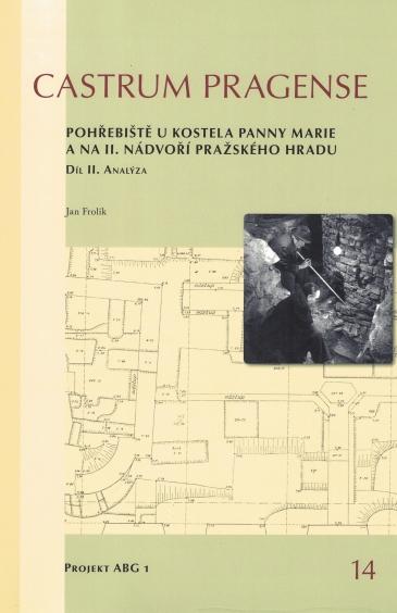 Pohřebiště u kostela Panny Marie a na II. nádvoří Pražského hradu. Díl II. Analýza