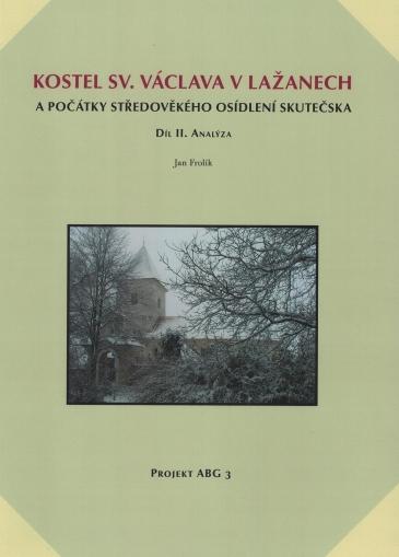 Kostel sv. Václava v Lažanech a počátky středověkého osídlení Skutečska. Díl 2., analýza