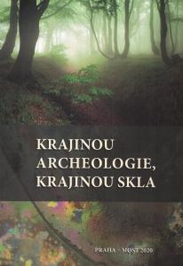 Krajinou archeologie, krajinou skla