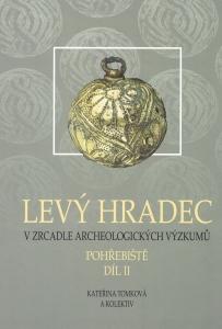 Levý Hradec v zrcadle archeologických výzkumů. Pohřebiště, díl. 2