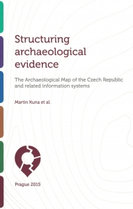 Structuring archaeological evidence : the Archaeological Map of the Czech Republic and related information systems